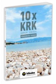 Hiking Guide Gorazd Gorišek: 10 x Krk