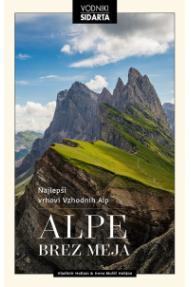 Alpe brez meja: Najlepši vrhovi Vzhodnih Alp