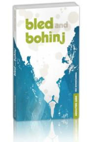 Bled & Bohinj - Adventure Guidebook